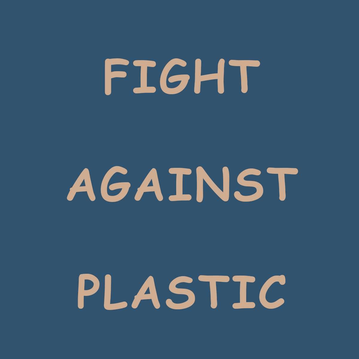 Fight against plastic